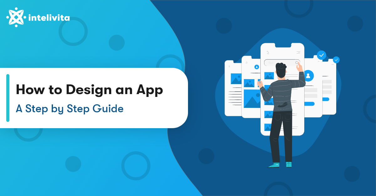 How to Design an App – A Step by Step Guide